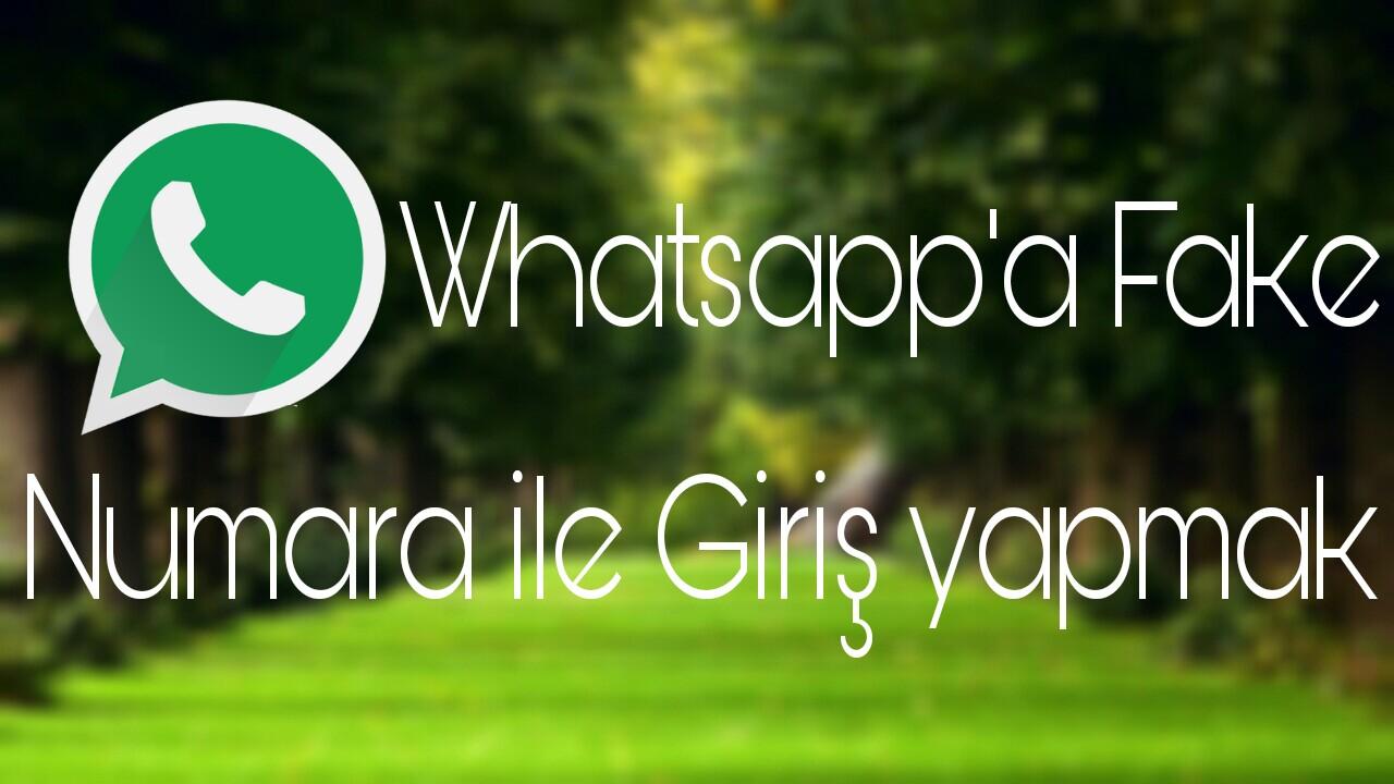 Whatsapp'a Fake Numara ile Girmek
